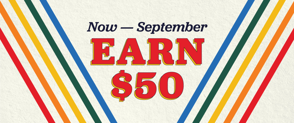 now thru September thirtith you earn fifty dollars for signing up!